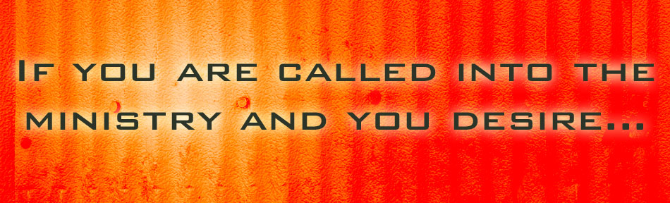 If you are called into the ministry and...